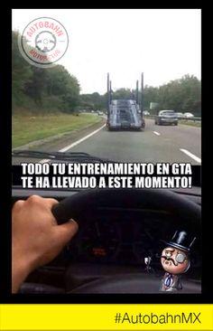 #MemeDelDia #AutobahnMX #GTA #PlayGame