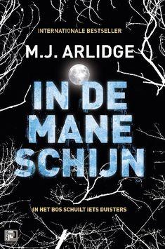 In de maneschijn - M. Arlidge - Thrillers and I Love Books, Good Books, My Books, Love Words, Psychology, Thrillers, Roman, Language, Reading