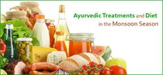 AYURVEDIC TREATMENTS AND DIET IN THE MONSOON SEASON