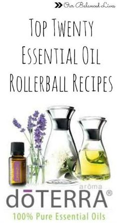 Top Twenty DoTERRA essential oil roller ball and roller bottle recipes. These are some amazing essential oil blends! by jodi