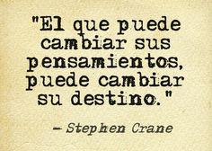 """""""El que puede cambiar sus pensamientos, puede cambiar su destino."""" #StephenCrane #Citas #Frases @Candidman"""
