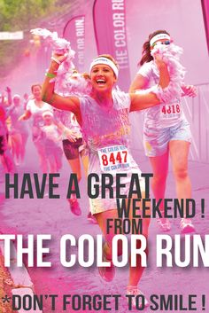 The Color Run Happy weekend! Don't forget to smile! Fitness Goals, Fitness Motivation, Health Fitness, Running Motivation, Running Humor, Running Workouts, Dont Forget To Smile, Don't Forget, R Colors
