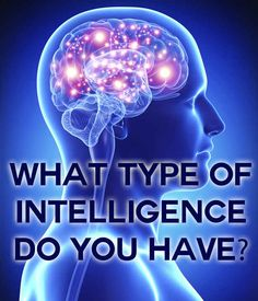 What Type Of Intelligence Do You HaveYou got: Verbal & Linguistic  You typically display a strong understanding of words and language. This also means you are likely to be good at remembering words and dates. In everyday use, you are likely to be a good talker and very able to understand narratives more quickly than other people. Reading and books likely play an important role in your life.