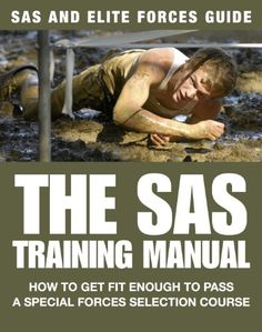 The SAS Training Manual: How to Get Fit Enough to Pass a Special Forces Selection Course (SAS and Elite Forces Guide) by [McNab, Chris] Special Forces Workout, Sas Special Forces, Special Forces Training, Special Air Service, Special Ops, Military Workout, Military Training, Rigid Inflatable Boat, British Armed Forces