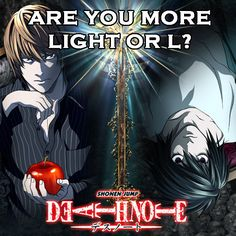 "Are You More Light Yagami Or L From ""Death Note"" <<< I got L!!! :D <3"