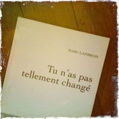 """""""Tu n'as pas tellement changé"""" Marc LAMBRON (Rentrée Littéraire Janvier 2014)"""