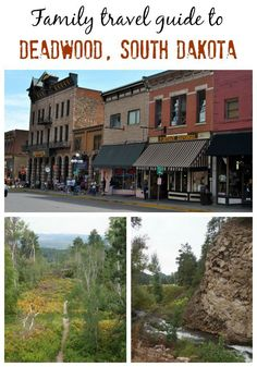 Guide to Deadwood, South Dakota for a family visit.