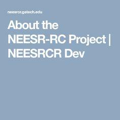 About the NEESR-RC Project | NEESRCR Dev