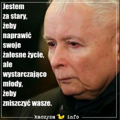 Kaczyński Anti Politics, Weekend Humor, Motto, Text Memes, Jokes, Thoughts, Internet, Frases, Europe