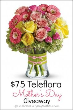 Buy Mom flowers!  Enter to win $75 to Teleflora.