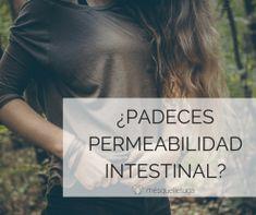 ¿PADECES PERMEABILIDAD INTESTINAL? DESCÚBRELO. Natural, Fibromyalgia, Health, Nature, Au Natural