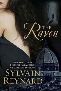 Cover Reveal: The Raven (The Florentine #1) by Sylvain Reynard -On sale February 3rd 2015 by Penguin Berkley -From the New York Times bestselling author of the Gabriel Series comes a dark, sensual tale of romance in a city shrouded in mystery…  Raven Wood spends her days at Florence's Uffizi Gallery restoring fine works of Renaissance art. But an innocent walk home after an evening with friends changes her life forever.
