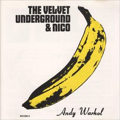 The Velvet Underground & Nico produced by Andy Warhol himself...one of the best albums ever!!!