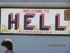 The town of Hell. Grand Caymen I wanna be able to say I've been to Hell and back!  lol
