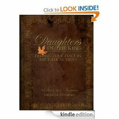 Amazon.com: Daughters of the King: Finding Your Place in the Biblical Story eBook: Melissa Deming: Kindle Store