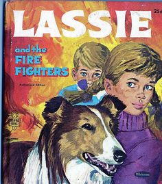 Vintge Illustrated Childrens Book LASSIE & THE FIRE FIGHTERS Whitman Tell A Tale #Whitman
