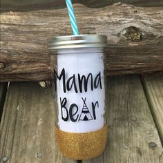 Custom 24 oz Mason Jar Tumbler Mama Bear Mason Jar Tumbler! Glitter dipping is hand done by me for each cup! These are perfect for the summer and make the perfect beach hand accessory! It will include a straw. These are hand wash only, not dishwasher or microwave safe. Other