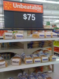 "That better be some real tasty bread for that ""unbeatable"" cost Really Funny, The Funny, Walmart Funny, Walmart Bread, People Of Walmart, You Had One Job, Whats Wrong, Laughing So Hard, Funny Signs"