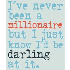 Millionairess!!