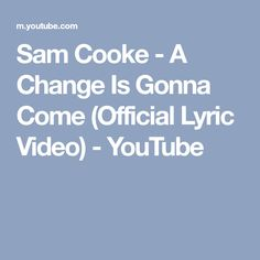 Sam Cooke - A Change Is Gonna Come (Official Lyric Video) - YouTube