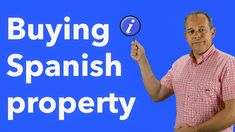 Buying a Spanish Property - Tips & Information about Buying a Property i...