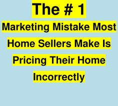 The first thing you must learn when selling your home is how to price your home correctly. Pricing your home correctly is the most important step in the home selling process. If your home is overpriced, nothing else you do to sell your home matters. Think about it. You can advertise your home, stage your home and do a gazillion more things to try and sell your home. But, if the home is overpriced it will not sell. TIP from eBook How To Price Your Home To Sell…