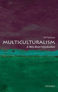 Multiculturalism: A Very Short Introduction (Very Short Introductions) by Ali Rattansi, (2011)