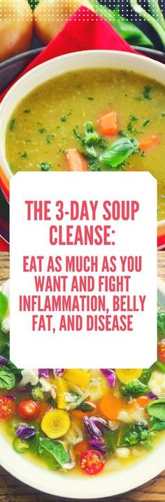 The 3-Day Soup Cleanse: Eat as Much Soup as  Want And Fight Inflammation, Belly Fat And Disease | Inflammation | | Inflammation diet | #Inflammation #Inflammationdiet http://www.pulpstoryjuice.com/