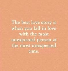 """55 Romantic Quotes – """"The best love story is when you fall in love with the Best Quotes Love Cute Quotes, Great Quotes, Quotes To Live By, Funny Quotes, Inspirational Quotes, In Love With You Quotes, Love Story Quotes, Perfect Man Quotes, Falling In Love Quotes"""