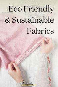 What kind of fabric are your clothes made from? Is it environmentally friendly or vegan? Or is it made from plastics that aren't god for the planet? Most of us don't think about the fabrics we use or buy, but there are easy swaps you can make so that the material you use is sustainable. Read more at brightly.eco  #sustainablefabric #ecofriendlyfabric #sustainableclothing Sustainable Fabrics, Sustainable Clothing, Sustainable Fashion, Sustainable Living, Fair Trade Clothing, Vegan Clothing, Kinds Of Fabric, Green Life, Couture