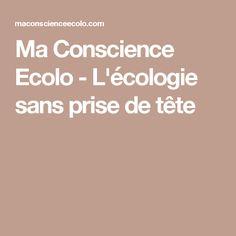 Ma Conscience Ecolo - L'écologie sans prise de tête