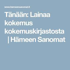 Tänään: Lainaa kokemus kokemuskirjastosta | Hämeen Sanomat