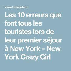 The 10 mistakes that all tourists make when . Rue New York, New York 2017, New York City, Voyage Usa, Voyage New York, Voyage Europe, Latina, Chan Chan, Bon Plan Voyage