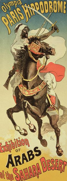 Exhibition of Arabs of the Sahara Desert Maitre De L Affiche Plate 177 by Jules Cheret 1899 - Beautiful Vintage Poster. This lithograph shows a middle eastern man on a rearing horse holding a rifle and sword. Poster Art, Poster Prints, Art Prints, Vintage Ads, Vintage Posters, French Posters, Retro Posters, Vintage Travel, Vintage Prints