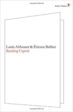 Reading Capital (Radical Thinkers): Louis Althusser, Etienne Balibar, Ben Brewster: 9781844673476: Amazon.com: Books