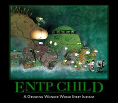 ENTP  ryan... Both as a child and adult :-)