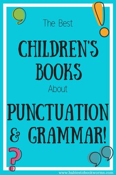 Make language fun with these children's books about punctuation & grammar! #TeachingPunctuation #PunctuationBooksForKids #LanguageBooksForKids