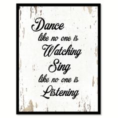 Dance like no one is watching Motivation Quote Saying Gift Ideas Home Decor Wall Art
