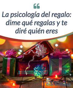 La psicología del regalo: dime qué regalas y te diré quién eres   La #psicología del regalo: dime qué regalas y te diré quién eres. La forma de ser de cada persona, #condiciona directamente el tipo de regalo que #ofrecen  #Curiosidades