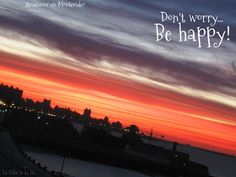 La Vida lalala...: Don´t worry, be happy!