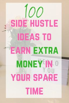 100 side hustle ideas to earn extra money in your spare time
