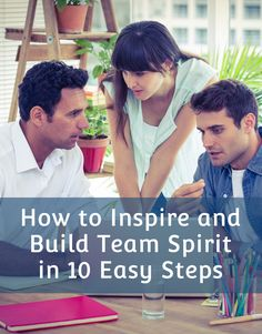 How to Inspire and Build Team Spirit in 10 Easy Steps #HR #HRTips