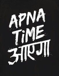 Apna time aayega - Best of Wallpapers for Andriod and ios Desi Quotes, Hindi Quotes, Quotations, Qoutes, Idiot Quotes, Funny Quotes, One Line Quotes, Mahadev Quotes, Chill Quotes