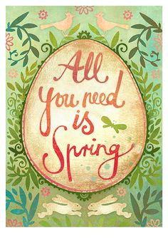 All you need is Spring - print Spring Is Coming, Spring Is Here, Spring Time, Happy Spring, Hello Spring, All You Need Is, Spring Quotes, Spring Images, Vernal Equinox