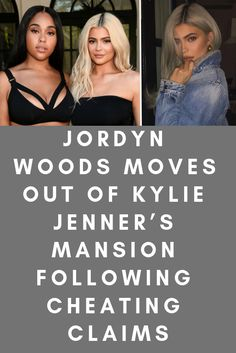 9868946076203 Jordyn Woods Moves out of Kylie Jenner's Mansion Following Cheating Claims