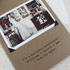Divorced Housekeeper Sassy Saying Card.