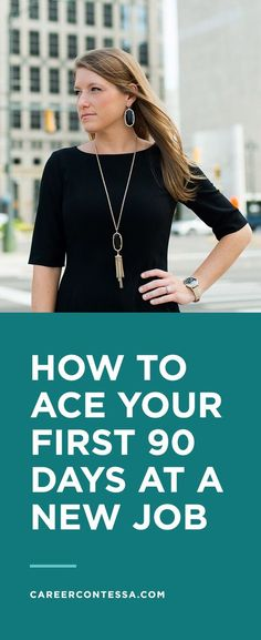 """Knowing how to succeed at your first 90 days at a new job is important because according to the Future Workplace """"Multiple Generations @ Work"""" survey, 91 percent of millennials plan to stay in a job for less than three years. You could potentially hold  20 different positions over the course of your working adult life. Sochanging jobsandtransitioning to new working environmentswill most likely be in your future. Read on for tips to help you stay on track during the process. 