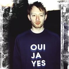 Thom Yorke of Radiohead spreading positivity with this Oui Ja Yes t-shirt.