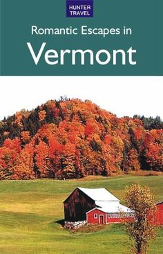 Romantic Escapes in Vermont by Patricia Foulke. $7.99. 134 pages. Publisher: Hunter Publishing (December 7, 2009)