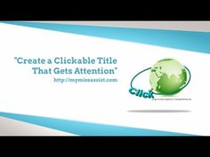 Create a Clickable Title That Gets Attention. There are many ways to create a clickable title, but there are a few suggestions in this video to think about before you write your next blog post: